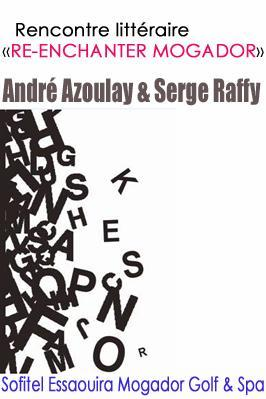 R-Enchanter Mogador : Andr Azoulay et Serge Raffy